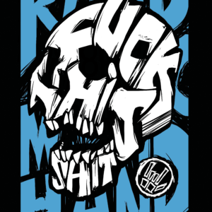 Fuck This Shit Skull – T-shirt – Blue